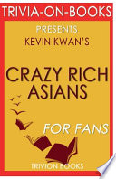 Trivia-On-Books - Crazy Rich Asians by Kevin Kwan