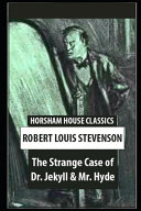 The Strange Case Of Dr. Jekyll And Mr. Hyde By Robert Louis Stevenson Annotated Novel