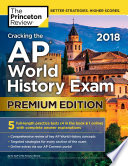 Cracking the AP World History Exam 2018  Premium Edition