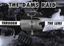 The Dams Raid Through the Lens