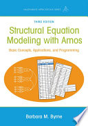 """Structural Equation Modeling With AMOS: Basic Concepts, Applications, and Programming, Third Edition"" by Barbara M. Byrne"