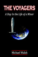 THE VOYAGERS  A Day In the Life of a Miner