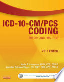 ICD 10 CM PCS Coding  Theory and Practice  2015 Edition   E Book