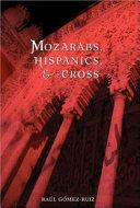 Mozarabs  Hispanics  and the Cross