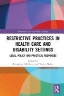 Restrictive Practices in Health Care and Disability Settings
