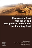 Electrostatic Dust Mitigation and Manipulation Techniques for Planetary Dust