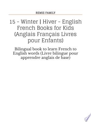 15 - Winter   Hiver - English French Books for Kids (Anglais Français Livres pour Enfants) Ebook - barabook