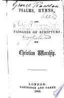 Psalms  Hymns  and Passages of Scripture for Christian Worship   Compiled by the Congregational Ministers of Leeds