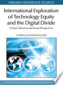 International Exploration Of Technology Equity And The Digital Divide Critical Historical And Social Perspectives