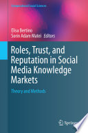 Roles  Trust  and Reputation in Social Media Knowledge Markets