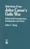 Selections from Julius Caesar s Gallic War