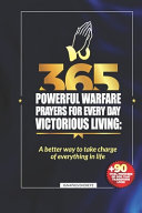 365 Powerful Warfare Prayers for Everyday Victorious Living Book