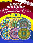 Great Big Book of Mandalas to Color   Over 300 Mandala Coloring Pages   Vol  1 2 3 4 5 and 6 Combined