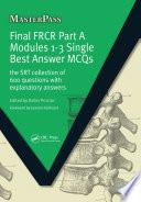 Final FRCR Part A Modules 1 3 Single Best Answer MCQS