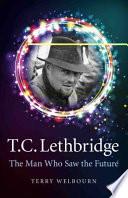T C Lethbridge