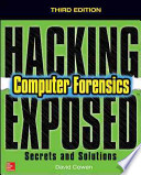 Hacking Exposed Computer Forensics, Third Edition  : Secrets & Solutions