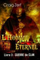 Pdf L'Homme Éternel – Livre 3 : Guerre de Clan Telecharger