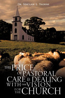 The Price of Pastoral Care and Dealing with the Vision for the Church