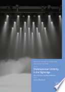 Shakespearean Celebrity In The Digital Age