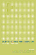 Studying Global Pentecostalism: Theories and Methods