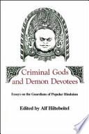 Criminal Gods and Demon Devotees