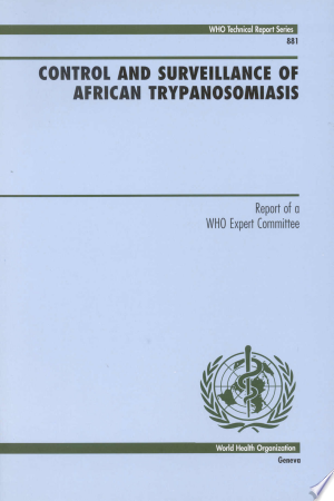 [pdf - epub] Control and Surveillance of African Trypanosomiasis - Read eBooks Online