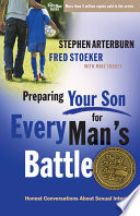 """Preparing Your Son for Every Man's Battle: Honest Conversations About Sexual Integrity"" by Stephen Arterburn"