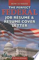 How to Write the Perfect Federal Job Résumé & Résumé Cover Letter