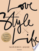 Love x Style x Life  : Die Fashion-Sensation aus Paris und New York