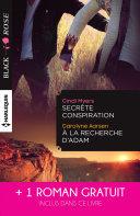 Secrète conspiration - A la recherche d'Adam - Une étrange attirance ebook