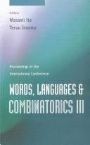 Words, Languages & Combinatorics III