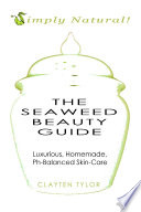 The Seaweed Beauty Guide