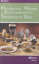 Mosby s Handbook of Herbs and Supplements and Their Therapeutic Uses
