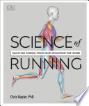 """Science of Running: Analyse your Technique, Prevent Injury, Revolutionize your Training"" by Chris Napier"