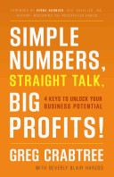 Simple Numbers Straight Talk Big Profits 4 Keys To Unlock Your Business Potential