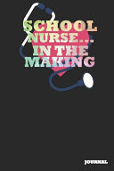 School Nurse Journal In The Making Journal Notebook Gift 6 X 9 110 Blank Pages