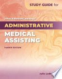 Study Guide For Jones Bartlett Learning S Administrative Medical Assisting