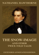 The Snow-Image, And Other Twice-Told Tales Pdf