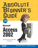 Absolute Beginner s Guide to Microsoft Access 2002