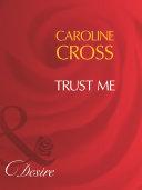 Trust Me (Mills & Boon Desire) (Men of Steele, Book 1)
