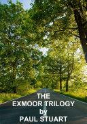 THE EXMOOR TRILOGY
