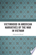 Victimhood in American Narratives of the War in Vietnam