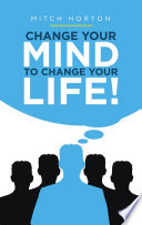 Change Your Mind to Change Your Life