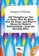 Hangover Wisdom, 100 Thoughts on Sex at Dawn