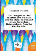 Hangover Wisdom  100 Thoughts on Sex at Dawn