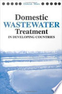 Domestic Wastewater Treatment in Developing Countries Book