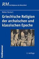Griechische Religion der archaischen und klassischen Epoche