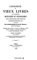 Catalogue de vieux livres et de nombreux manuscrits et autographes sur l'histoire religieuse, l'histoire de France etc. provenant de la bibliotheque de feu M. Reboul