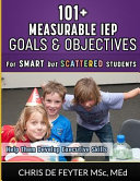 101  Measurable IEP Goals and Objectives for Smart But Scattered Students