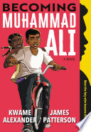 Becoming Muhammad Ali James Patterson, Kwame Alexander Cover